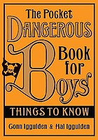 The pocket dangerous book for boys : things to know.