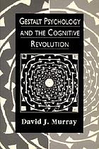 Gestalt psychology and the cognitive revolution