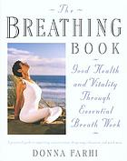 The breathing book : good health and vitality through essential breath work