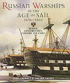 Russian warships in the age of sail, 1696-1860 : design, construction, careers and fates