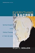 Everything is sacred : spiritual exegesis in the political theology of Henri de Lubac
