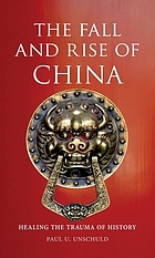 The fall and rise of China : healing the trauma of history