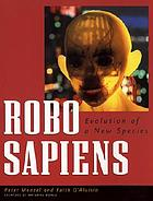Robo sapiens : evolution of a new species