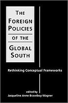 The foreign policies of the global south : rethinking conceptual frameworks