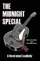 The Midnight special : a novel about Leadbelly