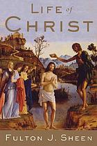 Life of Christ : complete and unabridged