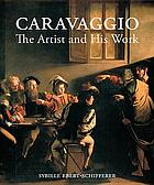 Caravaggio : the artist and his work