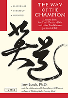 The way of the champion : lessons from Sun Tzu's The art of war and other Tao wisdom for sports & life