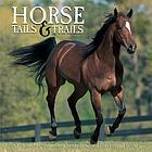 Horse tails & trails : a fun and informative collection of everything equine