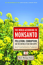 The world according to Monsanto : pollution, corruption, and the control of the world's food supply