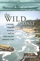 The wild coast : a kayaking, hiking and recreation guide for north and west Vancouver Island