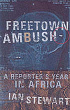 Freetown ambush : a reporter's year in Africa