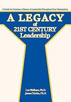 A Legacy of 21st Century Leadership:a Gu.