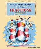 Fun food word problems starring fractions : math word problems solved