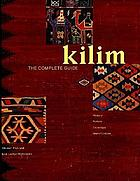 Kilim : the complete guide : history, pattern, technique, identification