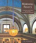 Marshall Field's : a building book from the Chicago Architecture Foundation