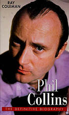 Phil Collins : the definitive biography.