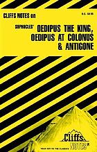 King Oedipus, Oedipus at Colonus, Antigone: notes, including introd. and backgrounds,