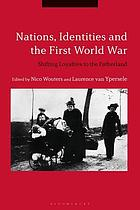 Nations, Identities and the First World War : Shifting Loyalties to the Fatherland