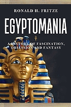 Egyptomania : a history of fascination, obsession and fantasy