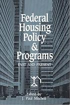 Federal housing policy and programs : past and present