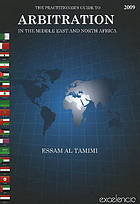 Practitioner's guide to arbitration in the Middle East and North Africa = Dalīl mumārisī al-taḥkīm fī al-Šarq al-Awsaṭ wa-Šimāl Afrīqiyā