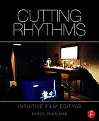 Cutting rhythms : shaping the film edit