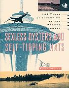 Sexless oysters and self-tipping hats : 100 years of invention in the Pacific Northwest