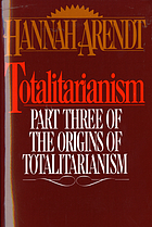 Totalitarianism : part three of The Origins of totalitarianism