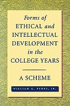 Forms of intellectual and ethical development in the college years : a scheme