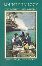 "The Bounty trilogy, comprising the three volumes, ""Mutiny on the Bounty,"" ""Men against the sea,"" & ""Pitcairn's island"