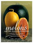 Melons : for the passionate grower