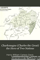Charlemagne (Charles the Great) the hero of two nations,