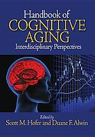 Handbook of cognitive aging : interdisciplinary perspectives