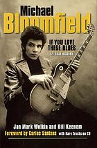Michael Bloomfield : if you love these blues