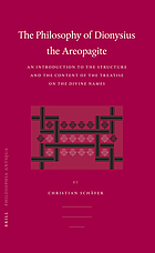 Philosophy of Dionysius the Areopagite : an introduction to the structure and the content of the treatise On the Divine Names