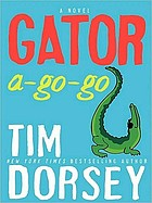 Gator a-go-go : [a novel]
