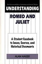 Understanding Romeo and Juliet : a student casebook to issues, sources, and historical documents