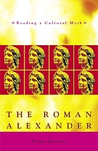 The Roman Alexander : readings a cultural myth