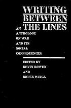 Writing between the lines : an anthology on war and its social consequences