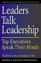 Leaders talk leadership : top executives speak their minds