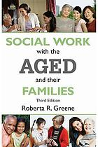 Social Work with the Aged and their Families cover image