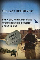 The last deployment : how a gay, hammer-swinging twentysomething survived a year in Iraq