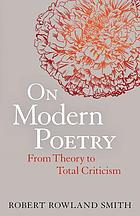 On modern poetry : from theory to total criticism.