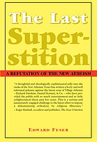 The last superstition : a refutation of the new atheism
