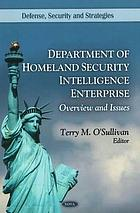 Department of Homeland Security Intelligence Enterprise : overview and issues