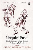 Unquiet pasts : risk society, lived cultural heritage, re-designing reflexivity