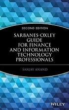 Sarbanes-Oxley guide for finance and information technology professionals