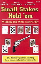 Small stakes hold 'em : winning big with expert play