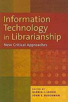 Information technology in librarianship : new critical approaches